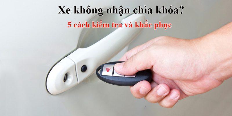 xe khong nhan chia khoa 5 cach khac phuc loi